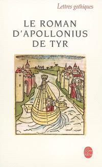 Le roman d'Apollonius de Tyr : version française du XVe siècle de l'Histoire d'Apollonius de Tyr...