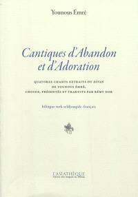 Cantiques d'abandon et d'adoration : quatorze chants extraits du Divan de Younous Emrè
