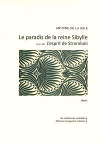 Le paradis de la reine Sibylle; Suivi de L'esprit de Stromboli