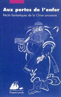 Aux portes de l'enfer : récits fantastiques de la Chine ancienne