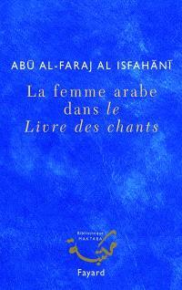 Femmes arabes dans le Livre des chants : une anthologie