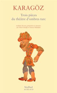 Karagöz : trois pièces du théâtre d'ombres turc