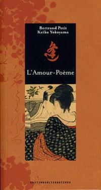 L'amour-poème : poèmes extraits du recueil Kokin wakashû, Xe siècle, époque Heian
