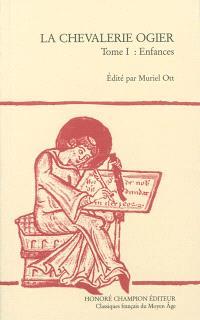 La chevalerie d'Ogier. Volume 1, Enfances