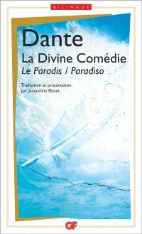 La divine comédie. Volume 3, Le paradis = Paradiso