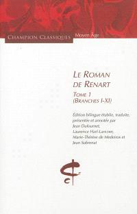 Le roman de Renart. Volume 1, Branches I-XI