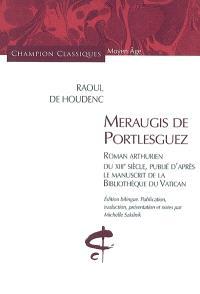 Meraugis de Portlesguez : roman arthurien du XIIIe siècle, publié d'après le manuscrit de la Bibliothèque du Vatican