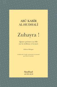 Zuhayra ! : quatre poèmes à sa fille sur la vieillesse et la mort