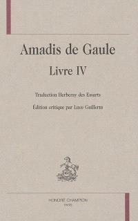 Amadis de Gaule. Volume Livre IV