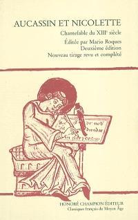 Aucassin et Nicolette : chantefable du XIIIe siècle