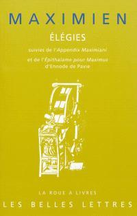 Elégies : suivi de l'Appendix Maximiani