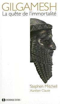Gilgamesh : la quête de l'immortalité