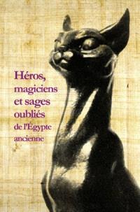 Héros, magiciens et sages oubliés de l'Egypte ancienne : une anthologie de la littérature en égyptien démotique