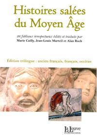 Histoires salées du Moyen Age : 26 fabliaux irrespectueux