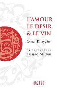 L'amour, le désir et le vin