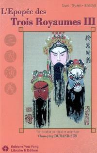 L'épopée des Trois royaumes = San-guo yanyi. Volume 3