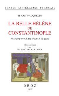 La belle Hélène de Constantinople : mise en prose d'une chanson de geste