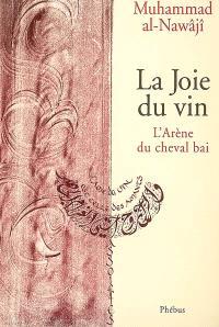 La joie du vin : l'arène du cheval bai