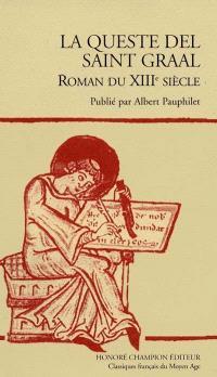 La queste del Saint Graal : roman du XIIIe siècle