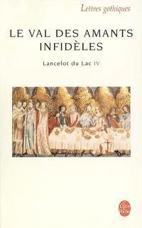 Lancelot du lac : roman français du XIIIe siècle. Volume 4, Le val des amants infidèles