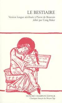 Le bestiaire : version longue attribuée à Pierre de Beauvais