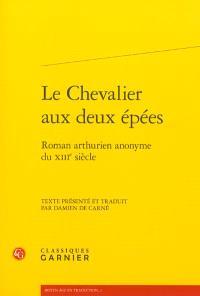 Le chevalier aux deux épées : roman arthurien anonyme du XIIIe siècle