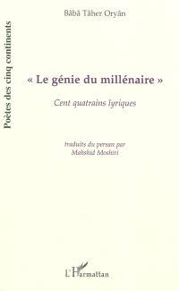 Le génie du millénaire : cent quatrains lyriques
