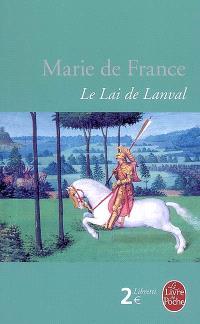 Le lai de Lanval. Suivi de Le roman de Mélusine