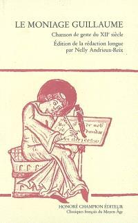 Le moniage Guillaume : chanson de geste du XIIe siècle