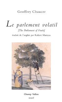 Le parlement volatil = The parliament of fowls