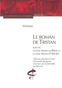 Le roman de Tristan. Suivi de La folie Tristan, de Berne; Suivi de La folie Tristan, d'Oxford