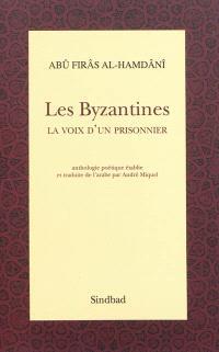 Les Byzantines : la voix d'un prisonnier