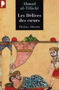 Les délices des coeurs ou Ce que l'on ne trouve en aucun livre