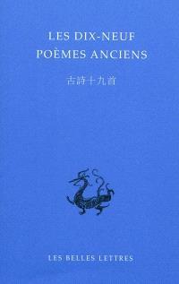 Les dix-neuf poèmes anciens