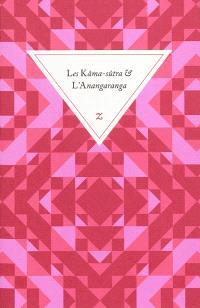 Les Kâma-sûtra. Suivi de L'Anangaranga