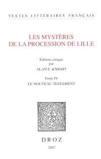 Les mystères de la procession de Lille. Volume 4, Le Nouveau Testament