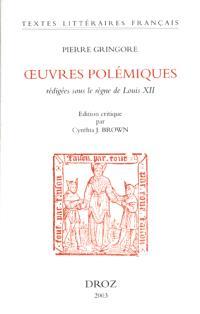 Les oeuvres polémiques rédigées sous le règne de Louis XII