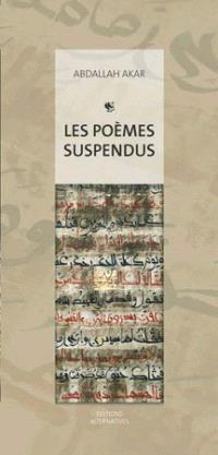 Les poèmes suspendus : peintures & calligraphies : extraits de Mu'allaqat