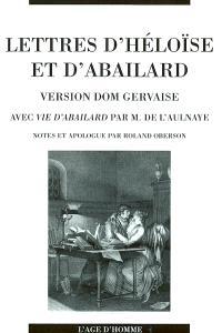 Lettres d'Héloïse et d'Abailard (version dom Gervaise). Précédé de Vie d'Abailard
