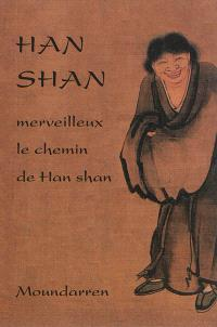 Merveilleux le chemin de Han shan