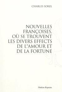 Nouvelles françoises, où se trouvent les divers effects de l'amour et de la fortune