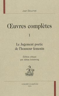 Oeuvres complètes. Volume 1, Le jugement poetic de l'honneur femenin