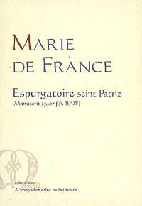 Oeuvres complètes de Marie de France : lais, Purgatoire de saint Patrick, fables. Volume 3, Espurgatoire seint Patriz