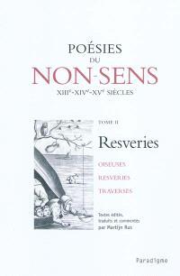 Poésies du non-sens. Volume 2, Resveries : oiseuses, resveries, traverses