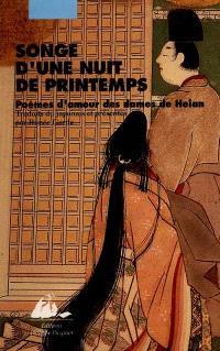 Songe d'une nuit de printemps : poèmes d'amour des dames de Heian