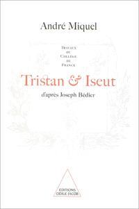 Tristan et Iseut : d'après Joseph Bédier