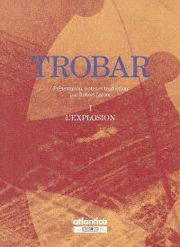 Trobar. Volume 1, L'explosion