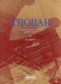 Trobar. Volume 4, La survie