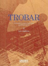 Trobar. Volume 2, Les maîtres