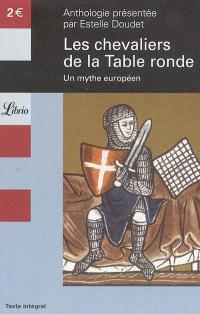 Les chevaliers de la Table ronde : un mythe européen